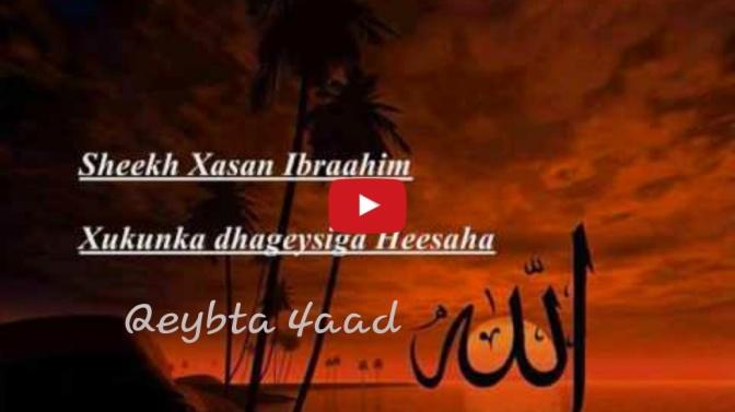 Daawo Qeybtii 4aad: Muxaadaro ku saabsan  xukunka dhageysiga  heesaaha  Sh.xasan ibrahim