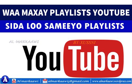 Video: Waa Maxay Playlists? Sida loo sameyo Playlists iyo Sida Video loo geliyo